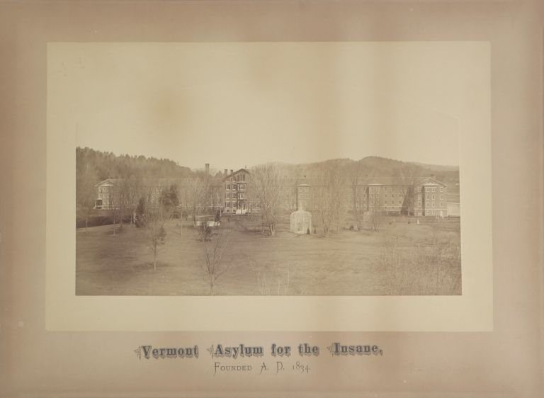 Vermont Asylum for the Insane, Founded A.D. 1834. Insanity, Photographer Unknown.