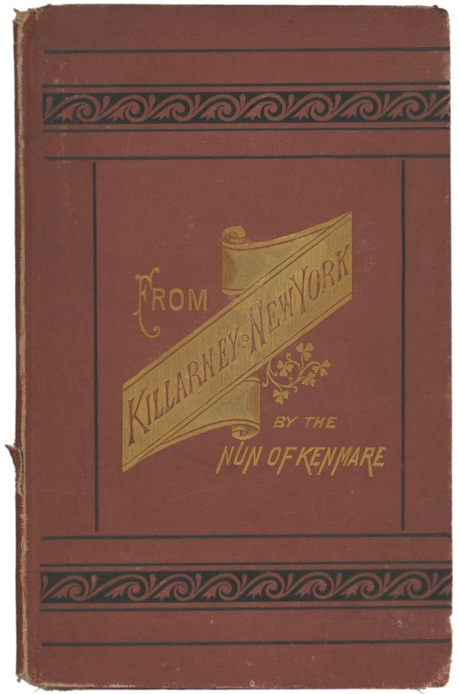 From Killarney to New York; Or, How Thade Became a Banker. Irish American Imprints, The Nun of Kenmare Sister Mary Francis Clare.