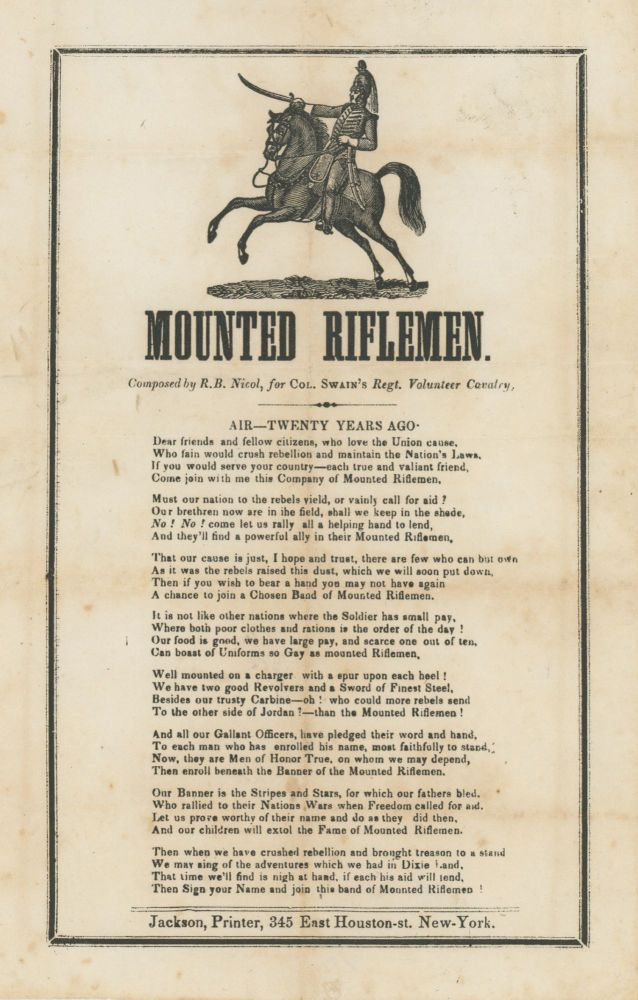 Mounted Riflemen. Composed by R.B. Nicol for Swain's Regt. Volunteer Cavalry. [Recruitment Broadside]. Civil War, R. B. Nicol, New York, New York's 11th Mounted Cavalry.