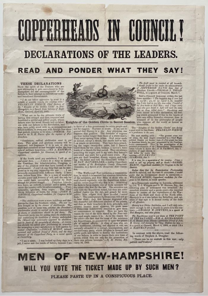 Copperheads in Council! Declarations of the Leaders. Read and Ponder What They Say! [Anti-Copperhead Broadside, Produced for the 1863 Election]. Civil War - New Hampshire, or Peace Democrats Copperheads.