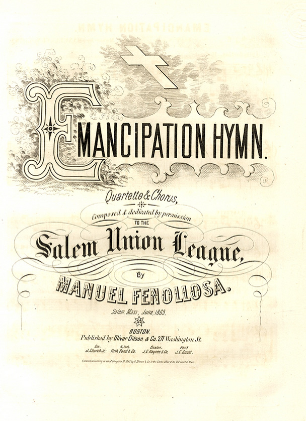 Emancipation Hymn. Composed and Dedicated by Permission to the Salem Union League. Music, Manuel Fenellosa, Abolition.