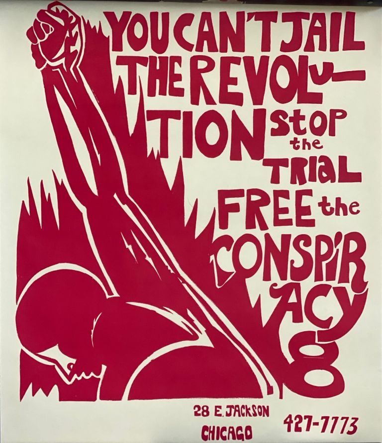 You Can't Jail the Revolution. Stop the Trial, Free the Conspiracy 8. or Conspiracy 8 Chicago 8, later Chicago 7.