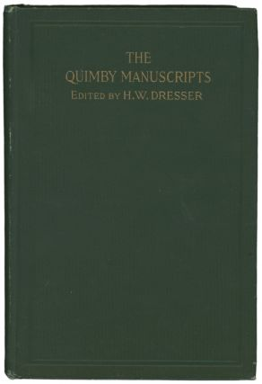 The Quimby Manuscripts [With Three Types Letters from the Editor, Signed]. Religion - New Thought...