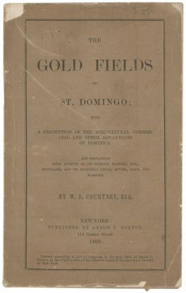 The Gold Fields of St. Domingo; With a Description of the Agricultural, Commercial and Other...