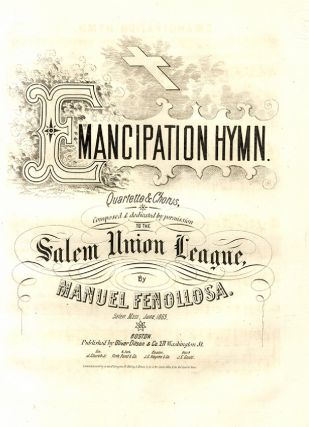 Emancipation Hymn. Composed and Dedicated by Permission to the Salem Union League. Music, Manuel...