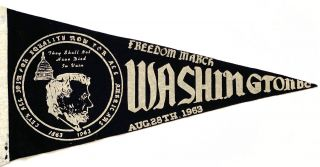 Freedom March / Washington D.C. August 28th, 1963 [Pennant from the March on Washington]. March...