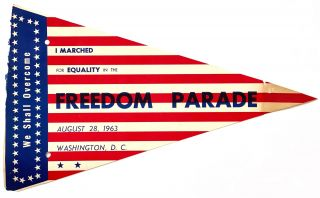 We Shall Overcome. I Marched for Equality in the Freedom Parade / August 28, 1963 / Washington,...
